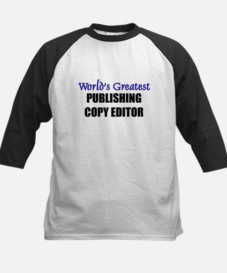 Worlds Greatest PUBLISHING COPY EDITOR Tee