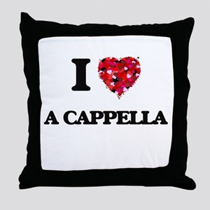 I Love My A CAPPELLA Throw Pillow