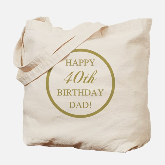 Happy 40th Birthday Dad Tote Bag