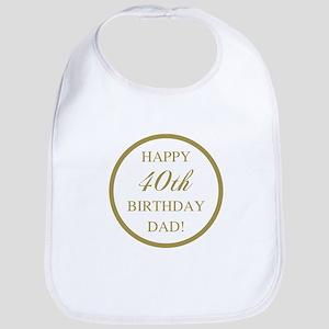 Happy 40th Birthday Dad Bib