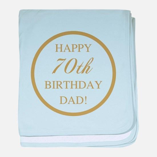 Happy 70th Birthday Dad baby blanket