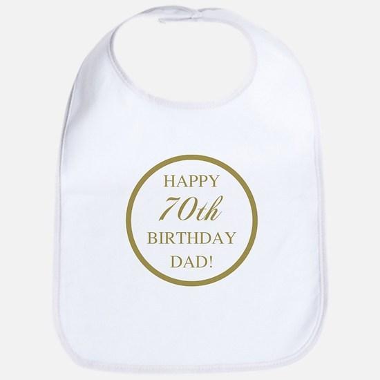 Happy 70th Birthday Dad Bib