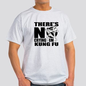 There Is No Crying In Kung Fu Light T-Shirt