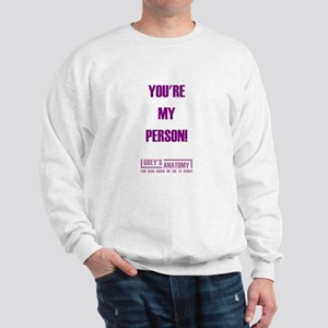 YOU'RE MY PERSON! Sweatshirt