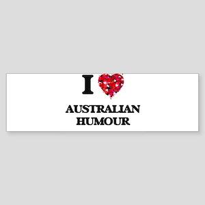 I Love My AUSTRALIAN HUMOUR Bumper Sticker