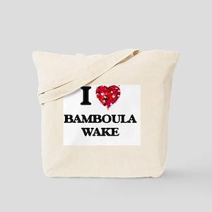 I Love My BAMBOULA WAKE Tote Bag