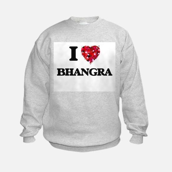 I Love My BHANGRA Sweatshirt