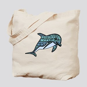 Zen dolphin: What if Nothing is Wrong? Tote Bag