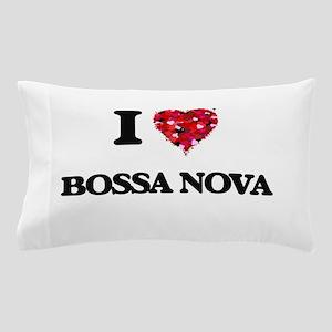 I Love My BOSSA NOVA Pillow Case