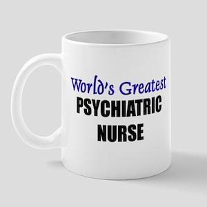 Worlds Greatest PSYCHIATRIC NURSE Mug