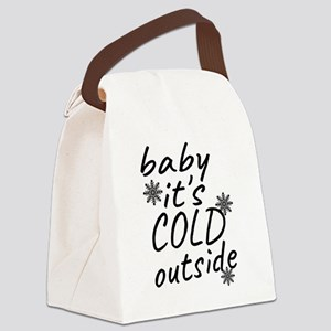 Baby, it's cold outside Canvas Lunch Bag