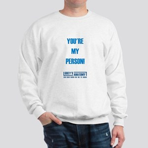 YOU'RE MY PERSON! Sweatshirt