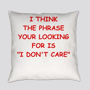 i dont care Everyday Pillow