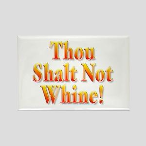 Thou Shalt Not Whine! Rectangle Magnet