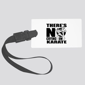 There Is No Crying In Karate Large Luggage Tag