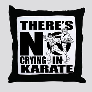 There Is No Crying In Karate Throw Pillow