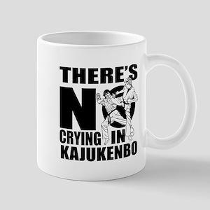 There Is No Crying In Kajukenbo 11 oz Ceramic Mug