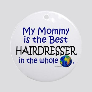 Best Hairdresser In The World (Mommy) Ornament (Ro