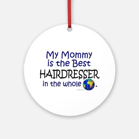Best Hairdresser In The World (Mommy) Ornament (Ro