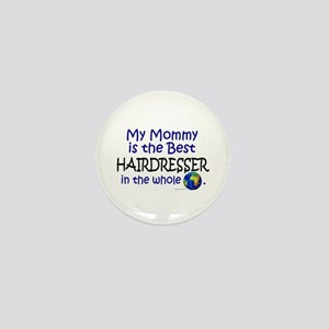 Best Hairdresser In The World (Mommy) Mini Button
