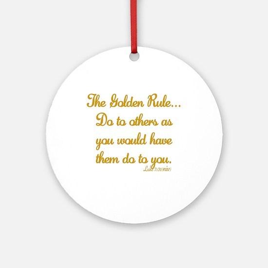 THE GOLDEN RULE - LUKE 7:31 Round Ornament