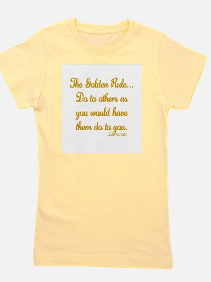 THE GOLDEN RULE - LUKE 7:31 Girl's Tee