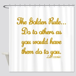 THE GOLDEN RULE - LUKE 7:31 Shower Curtain