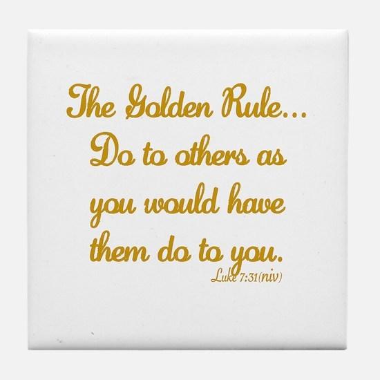 THE GOLDEN RULE - LUKE 7:31 Tile Coaster
