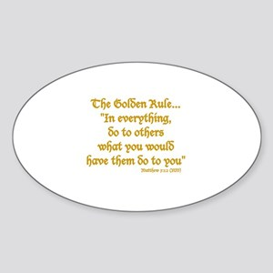THE GOLDEN RULE - MATTHEW 7:12 Sticker (Oval)