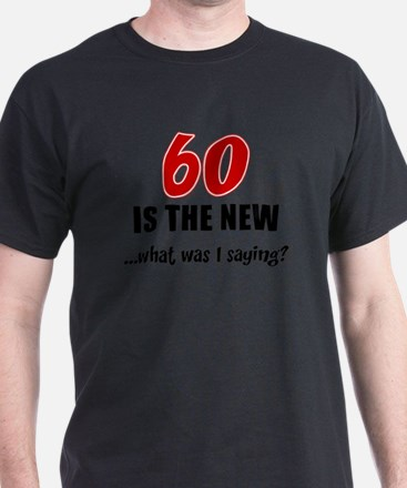 Cute 60 is the new sexy T-Shirt