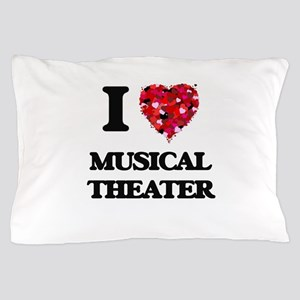 I Love My MUSICAL THEATER Pillow Case