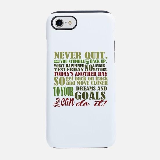 Never Quit iPhone 8/7 Tough Case