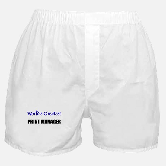Worlds Greatest PRINT MANAGER Boxer Shorts