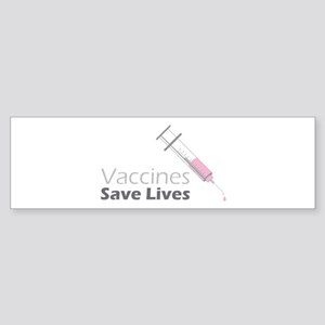 Vaccines Save Lives Bumper Sticker