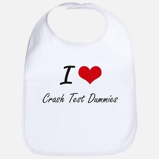 I love Crash Test Dummies Bib