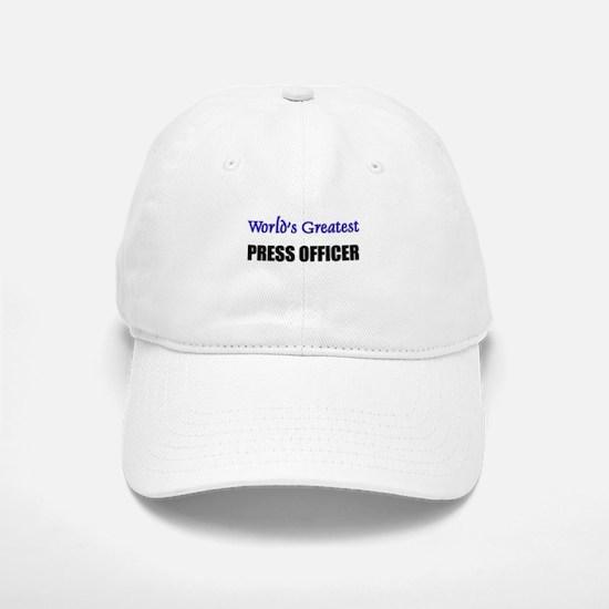 Worlds Greatest PRESS OFFICER Baseball Baseball Cap
