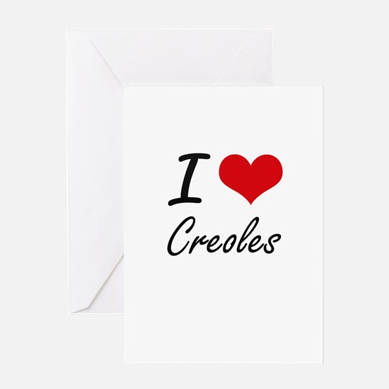 I love Creoles Greeting Cards