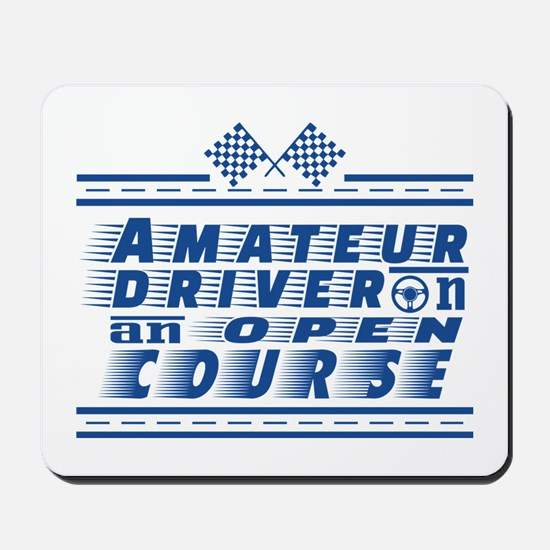Amateur driver on an open course. Mousepad
