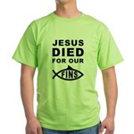 Jesus Died For Our Fins Green T-Shirt