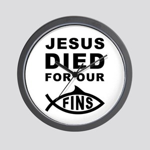 Jesus Died For Our Fins Wall Clock