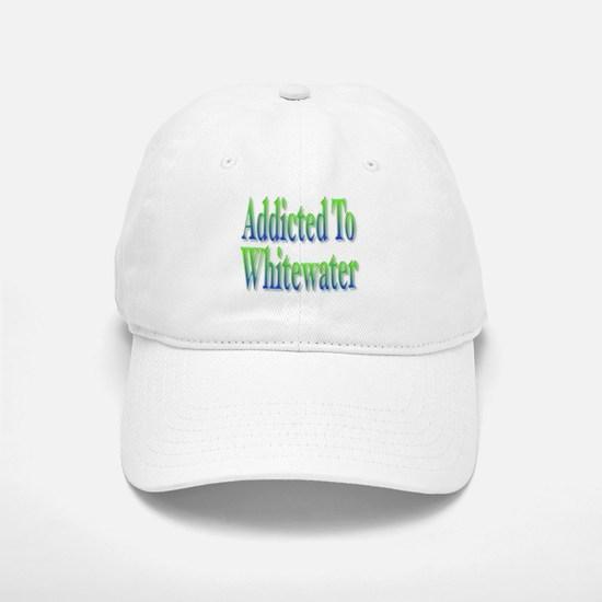 Addicted to Whitewater Baseball Baseball Cap