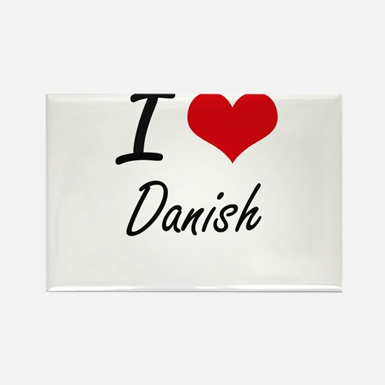 I love Danish Magnets