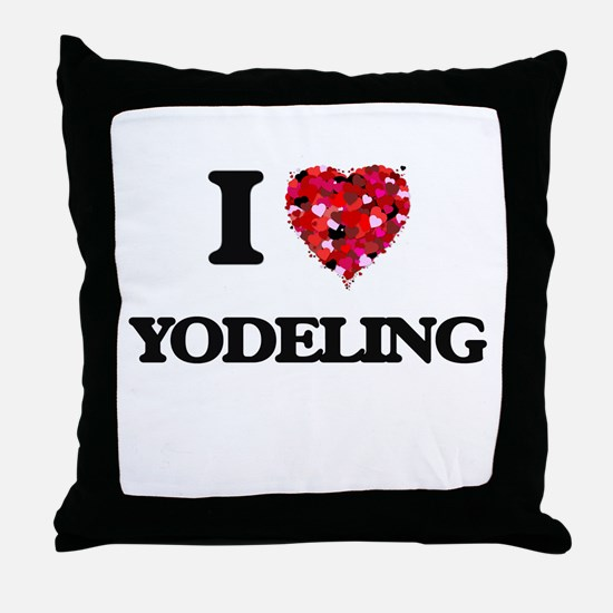 I Love My YODELING Throw Pillow
