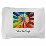 Color The Magic Artists Pencil Gifts Pillow Sham