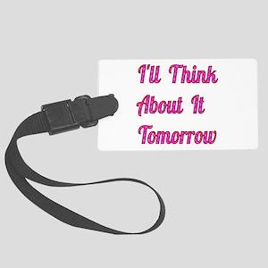 I'll Think About It Tomorrow Luggage Tag
