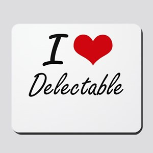 I love Delectable Mousepad