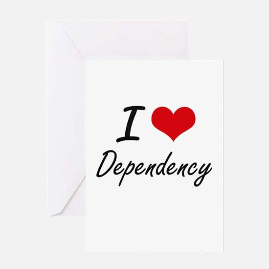 I love Dependency Greeting Cards