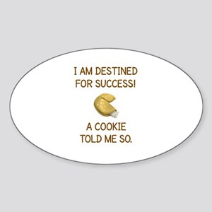 I AM DESTINED FOR SUCCESS.. Sticker (Oval)