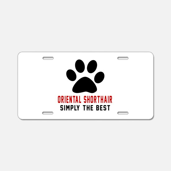 Oriental Shorthair Simply T Aluminum License Plate
