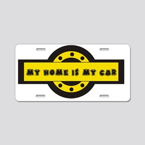 My home is my car Aluminum License Plate